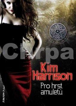 Kim Harrison: Pro hrst amuletů cena od 90 Kč
