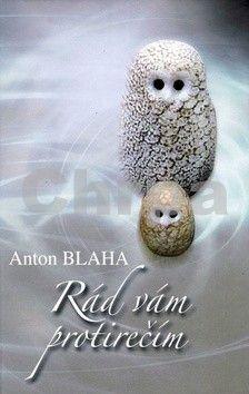 Anton Blaha: Rád Vám protirečím cena od 159 Kč