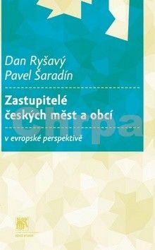 Pavel Šaradín, Dan Ryšavý: Zastupitelé českých měst a obcí cena od 216 Kč