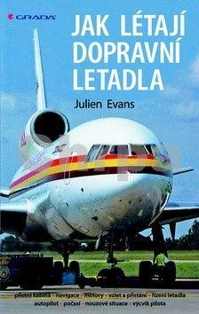 Julien Evans: Jak létají dopravní letadla cena od 221 Kč