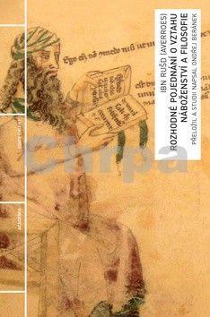 Averroes: Rozhodné pojednání o vztahu náboženství a filosofie cena od 195 Kč