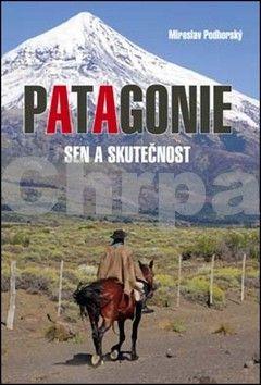 Miroslav Podhorský: Patagonie cena od 224 Kč
