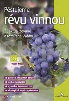 Vilém Kraus: Pěstujeme révu vinnou - 2. vydání cena od 129 Kč