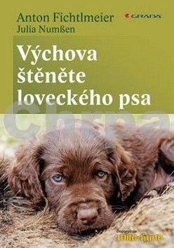 Anton Fichtlmeier, Julia Numssen: Výchova štěněte loveckého psa cena od 227 Kč