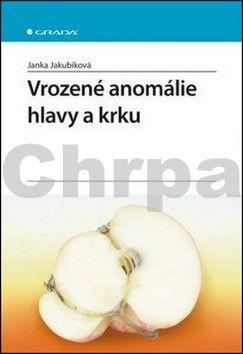 Jakubíková Janka: Vrozené anomálie hlavy a krku cena od 205 Kč