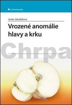 Janka Jakubíková: Vrozené anomálie hlavy a krku cena od 149 Kč