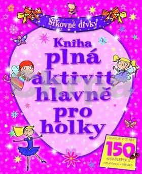 Kniha plná aktivit hlavně pro holky cena od 74 Kč
