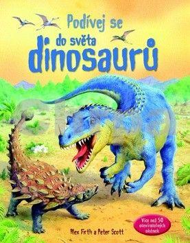 Alex Firth, Peter Scott: Podívej se do světa dinosaurů cena od 187 Kč