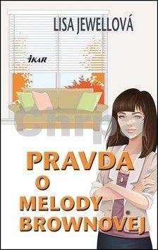 Lisa Jewellová: Pravda o Melody Brownovej cena od 0 Kč