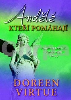 Doreen Virtue: Andělé, kteří pomáhají cena od 172 Kč