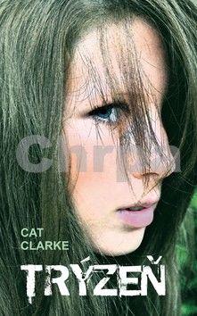 Cat Clarke: Trýzeň cena od 62 Kč