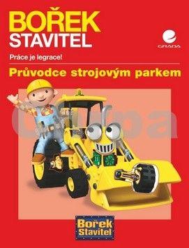 Derek Smith: Bořek Stavitel - Průvodce strojovým parkem cena od 169 Kč