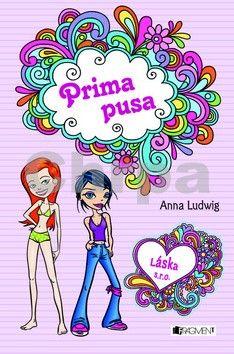 Anna Ludwig: Láska s.r.o. Prima pusa cena od 111 Kč