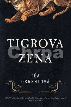 Téa Obreht: Tigrova žena cena od 198 Kč
