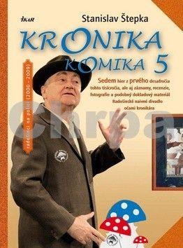 Stanislav Štepka: Kronika komika 5 cena od 364 Kč