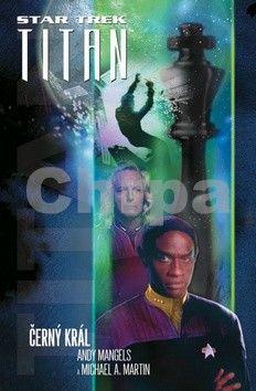Michael A. Martin, Andy Mangels: Star Trek: Titan - Černý král cena od 168 Kč