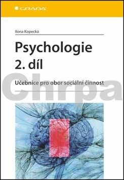 Kopecká Ilona: Psychologie 2. díl - Učebnice pro obor sociální činnost cena od 148 Kč