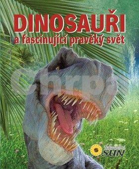 Dinosauři a fascinující pravěký svět cena od 0 Kč