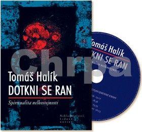 Tomáš Halík: Dotkni se ran (+ CD) cena od 279 Kč