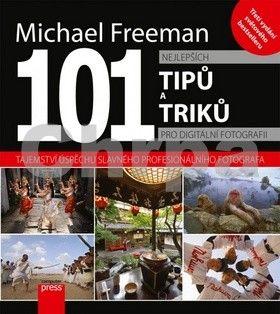 Michael Freeman: 101 nejlepších tipů pro digitální fotografii cena od 0 Kč