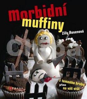Zilli Rosen: Morbidní muffiny - z temného hrobu přímo na váš stůl cena od 60 Kč