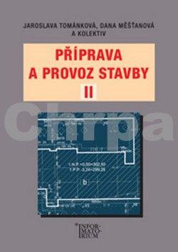 Měšťanová D. a  Tománková J.: Příprava a provoz stavby II pro SPŠ a SOŠ stavební cena od 188 Kč