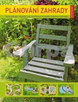 Peter McHoy: Plánování zahrady - Vyčerpávající návod, jak navrhnout a založit krásnou zahradu - 3. vydání cena od 0 Kč
