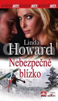 Linda Howard: Nebezpečně blízko cena od 73 Kč