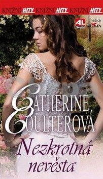 Catherine Coulter: Nezkrotná nevěsta cena od 85 Kč
