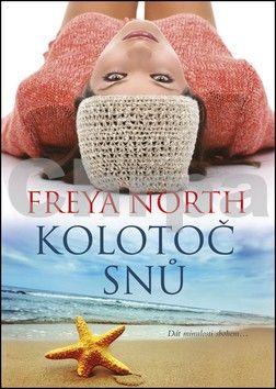 Freya North: Kolotoč snů - brož. cena od 89 Kč
