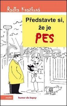 Radka Kvačková: Představte si, že je pes cena od 60 Kč