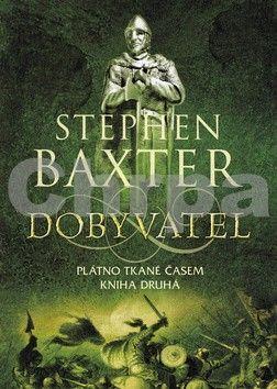 Stephen Baxter: Dobyvatel cena od 89 Kč