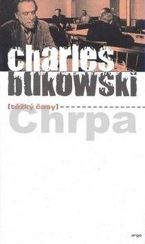 Charles Bukowski: Těžký časy cena od 187 Kč