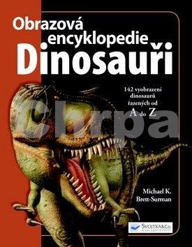 Michael K. Brett-Surman: Dinosauři – obrazová encyklopedie cena od 515 Kč