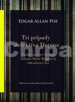 Edgar Allan Poe: Tri prípady detektíva Dupina cena od 114 Kč