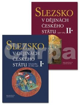 Kolektiv autorů: Slezsko v dějinách českého státu I.+II. cena od 937 Kč