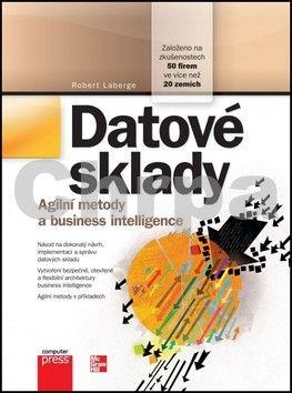Robert Laberge: Datové sklady Agilní metody a business intelligence cena od 401 Kč