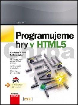 Makzan: Programujeme hry v HTML5 cena od 0 Kč