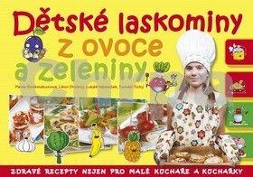 Pavla Šmikmátorová: Dětské laskominy z ovoce a zeleniny cena od 169 Kč