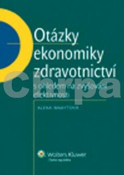 Alena Maaytová: Otázky ekonomiky zdravotnictví s ohledem na zvyšování efektivnosti cena od 225 Kč