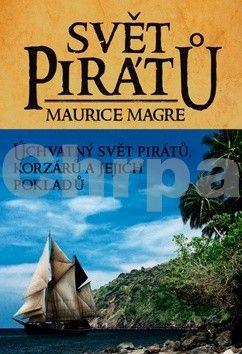 Maurice Magre: Svět pirátů cena od 101 Kč