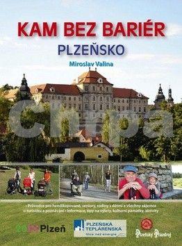 Miroslav Valina: Kam bez bariér - Plzeňsko cena od 213 Kč