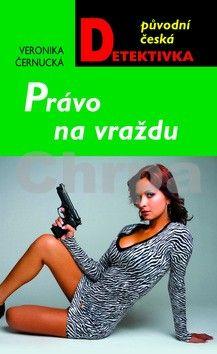Veronika Černucká: Právo na vraždu cena od 199 Kč