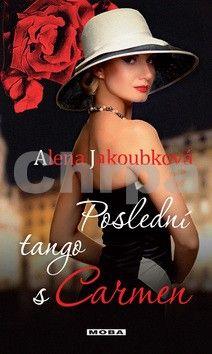 Alena Jakoubková: Poslední tango s Carmen cena od 0 Kč