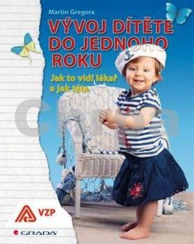 Martin Gregora: Vývoj dítěte do jednoho roku cena od 125 Kč