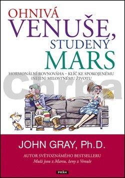 John Gray: Ohnivá Venuše, studený Mars - Hormonální rovnováha – klíč ke spokojenému (nejen) milostnému životu cena od 239 Kč