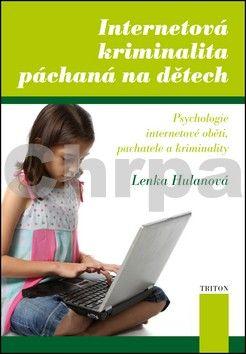 Lenka Hulanová: Internetová kriminalita páchaná na dětech cena od 124 Kč