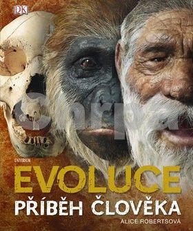 Alice Roberts: Evoluce. Příběh člověka cena od 599 Kč