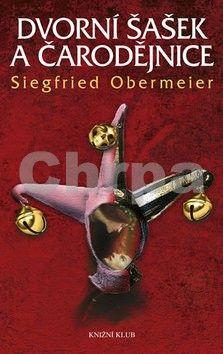 Siegfried Obermeier: Dvorní šašek a čarodějnice cena od 137 Kč