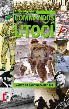 Miloslav Jenšík: Commandos útočí - Nájezd na Saint-Nazaire 1942 cena od 87 Kč